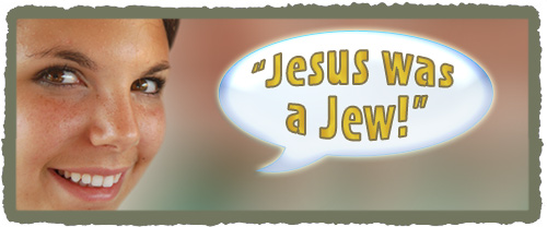 Jesus was a Jew!